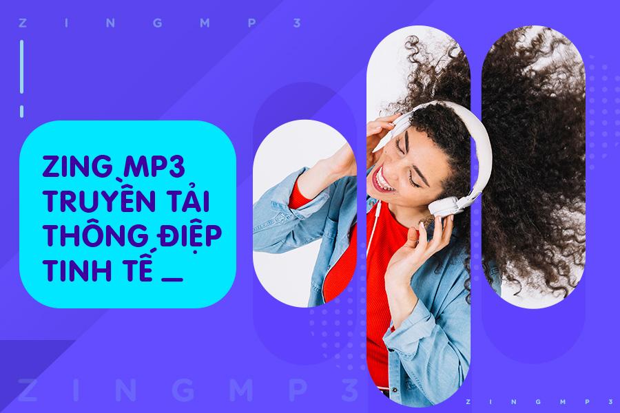 Zing Mp3- truyền tải thông điệp thương hiệu theo cách tự nhiên nhất
